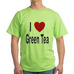 I Love Green Tea (Front) Green T-Shirt