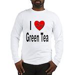 I Love Green Tea (Front) Long Sleeve T-Shirt