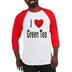 I Love Green Tea Baseball Jersey