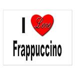 I Love Frappaccino Small Poster