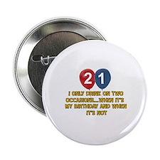 """21 year old birthday designs 2.25"""" Button"""