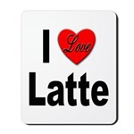 I Love Latte Mousepad
