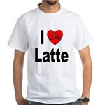 I Love Latte White T-Shirt