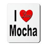 I Love Mocha Mousepad