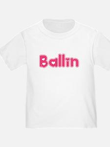 Ballin for Girls T