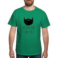Beard On Play Off Playoff Beard T-Shirt