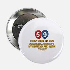 """59 year old birthday designs 2.25"""" Button"""