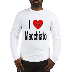 I Love Macchiato (Front) Long Sleeve T-Shirt