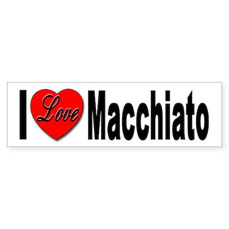 I Love Macchiato Bumper Sticker