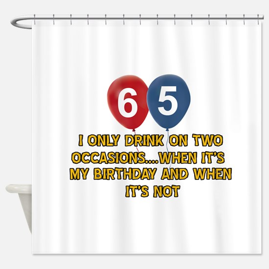 65 year old birthday designs Shower Curtain