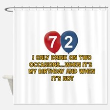 72 year old birthday designs Shower Curtain
