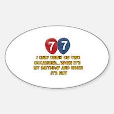 77 year old birthday designs Sticker (Oval)