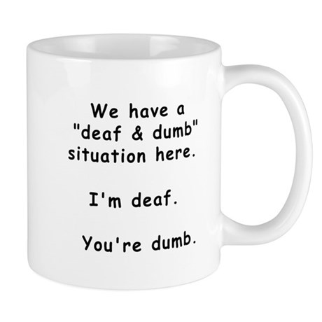 Deaf Dumb Black Mug