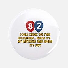 """82 year old birthday designs 3.5"""" Button"""
