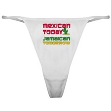 Mexican Today Jamaican Tomorrow Classic Thong