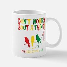 DONT WORRY - ALL Mug