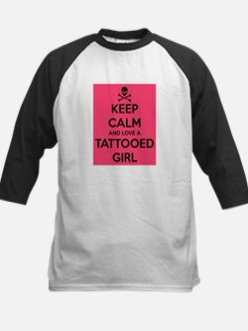 Keep Calm and love a Tattooed Girl Baseball Jersey