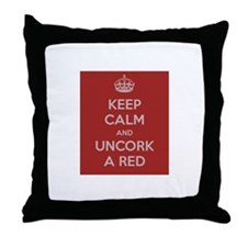 Keep Calm and uncork a red Throw Pillow