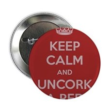 "Keep Calm and uncork a red 2.25"" Button"