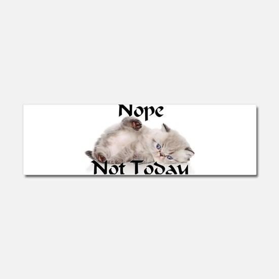 Nope Not Today 1 Car Magnet 10 x 3