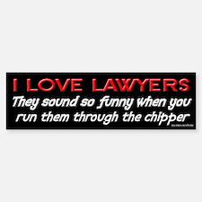 Lawyers in the Chipper Bumper Bumper Bumper Sticker