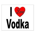 I Love Vodka Small Poster