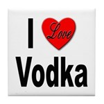 I Love Vodka Tile Coaster