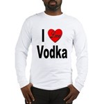 I Love Vodka (Front) Long Sleeve T-Shirt