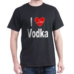 I Love Vodka (Front) Dark T-Shirt