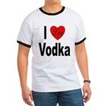 I Love Vodka (Front) Ringer T