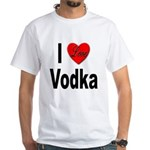 I Love Vodka (Front) White T-Shirt