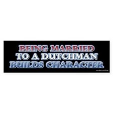 Being Married to the Dutch Bumper Stickers