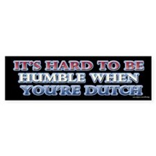 Hard to be Humble Dutch Bumper Bumper Sticker