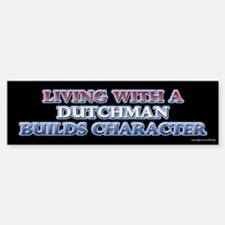 Living with Dutch Builds Character Sticker Bumper)