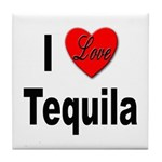 I Love Tequila Tile Coaster