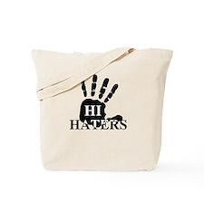 Hi Haters Tote Bag