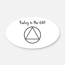 Today is the Gift Oval Car Magnet