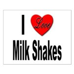 I Love Milk Shakes Small Poster