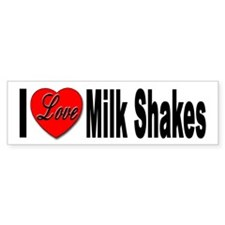 I Love Milk Shakes Bumper Bumper Sticker