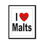 I Love Malts Framed Panel Print
