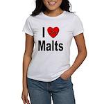 I Love Malts (Front) Women's T-Shirt