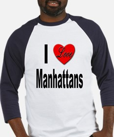 I Love Manhattans (Front) Baseball Jersey