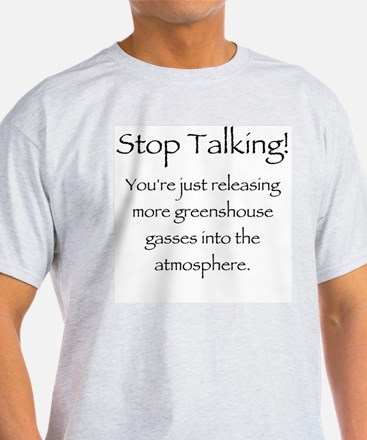 Stop Talking Ash Grey T-Shirt