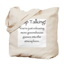 Stop Talking Tote Bag
