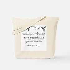 Stop Talking Tote Bag
