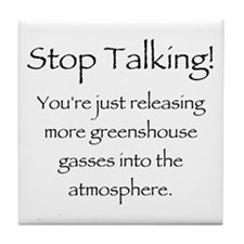 Stop Talking Tile Coaster