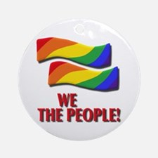 We the people, marriage equality Ornament (Round)