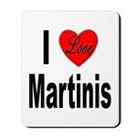 I Love Martinis Mousepad
