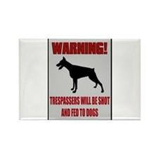Trespassers Fed To Dogs Rectangle Magnet