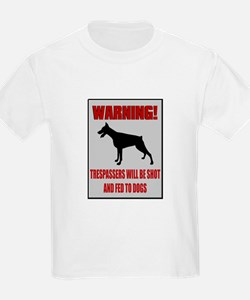 Trespassers Fed To Dogs T-Shirt